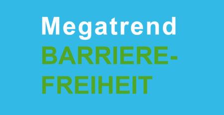 Schriftzug: Megatrend Barrierefreiheit.
