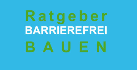 Schriftzug: Ratgeber barrierefrei Bauen